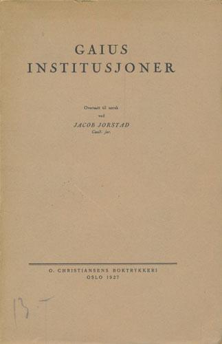 Institusjoner. Oversatt til norsk ved Jacob Jorstad.