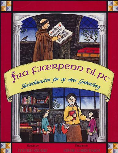 Fra fjærpenn til PC. Skrivekunsten før og etter Gutenberg.