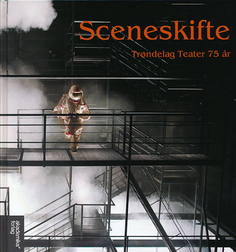 Sceneskifte. Trøndelag Teater 75 år.
