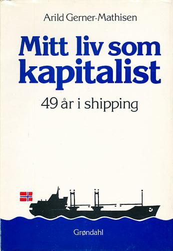 Mitt liv som kapitalist. 49 år i shipping.