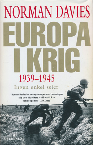 Europa i krig 1939-1945. Ingen enkel seier.