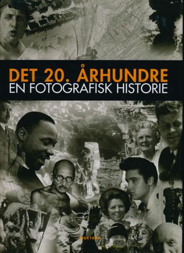 Det 20. århundrets historie i bilder. År for år, måned for måned.