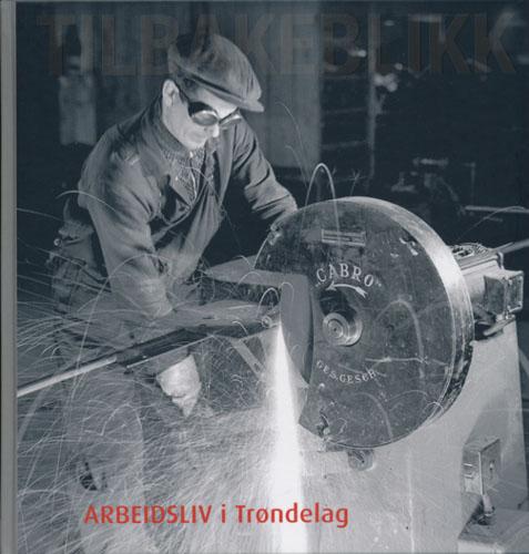 ARBEIDSLIV I TRØNDELAG.