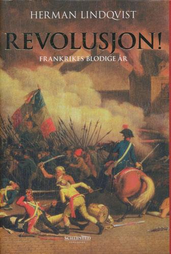 Revolusjon! Frankrikes blodige år.