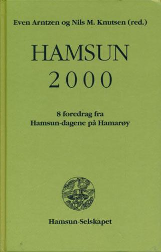 (HAMSUN, KNUT) Hamsun 2000. 8 foredrag fra Hamsun-dagene på Hamarøy.
