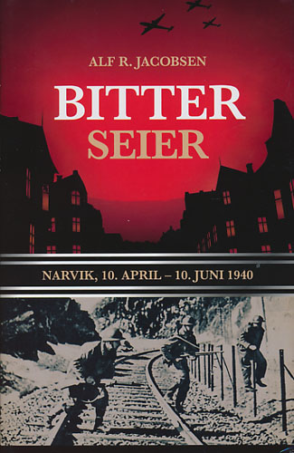 Bitter seier. Narvik, 10. april-10. juni 1940.