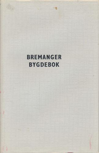 (BREMANGER) Bremanger bygdebok. Band I. Soga fram til 1801.