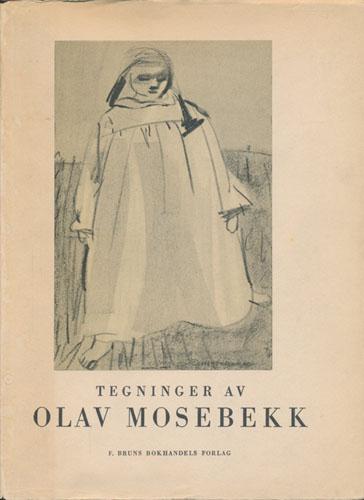 (MOSEBEKK, OLAV) Tegninger av Olav Mosebekk. Med forord av Else Christie Kielland.
