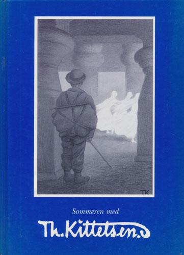 (KITTELSEN, TH.) SOMMEREN MED TH. KITTELSEN.  Stiftelsen Modums Blaafarveværk 20. mai - 1. oktober 1995.