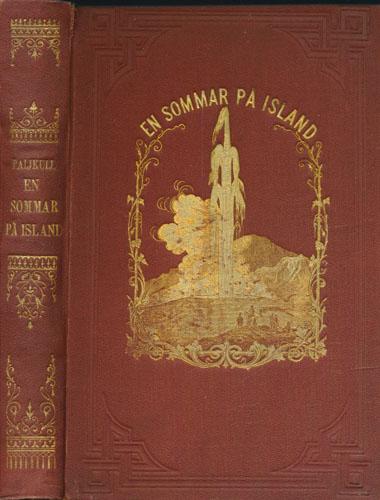 En sommar på Island. Reiseskildring. Med 35 illustrationer i träsnitt, 4 litografier i färgtryck och en graverad karta öfver Island.
