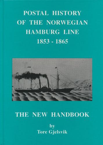Postal History of the Norwegian Hamburg Line 1853 - 1865. The New Handbook.