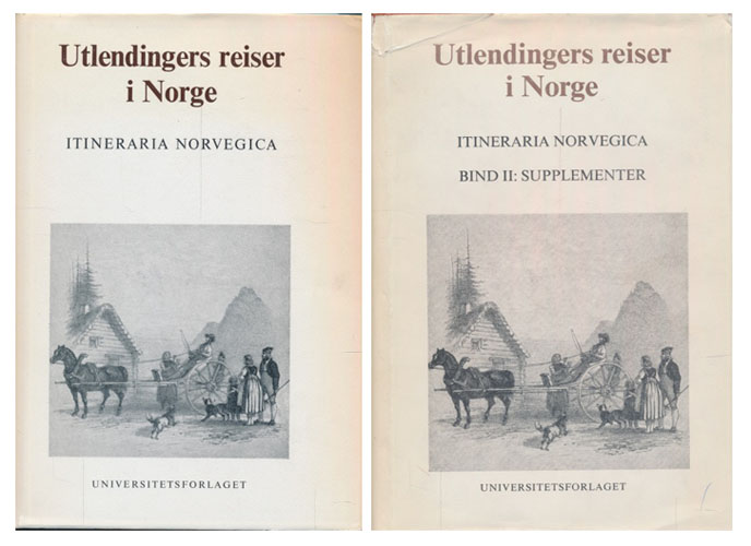 Utlendingers reiser i Norge. En bibliografi. Itineraria Norvegica.