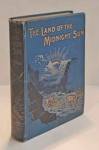 The Land of the Midnight Sun. Summer and Winter Journeys Through Sweden, Norway, Lapland and Northern Finland. With descriptions of the Inner Life of the People, Their Manners and Customs, the Primitive Antiquities, etc.