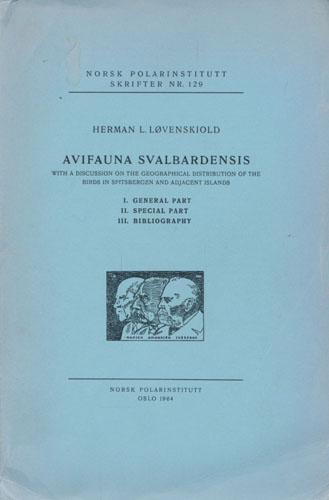 Avifauna Svalbardensis. With a Discussion on the Geographical Distribution of the Birds in Spitsbergen and Adjacent Islands. I. General Part. II. Special Part. III. Bibliography.