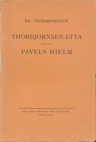 Thorbjørnsen-etta fra Telemark 1624-1942. / Pavels Hielm og hans barn.