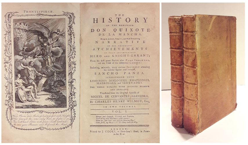 The History of the Renowned Don Quixote de la Mancha. Beind an Accurate, Complete, and Most Entertaining Narrative ofthe Wonderful Atchievements of the Incomparable Hero and Knight-Erran; From his frist great Pursuit after Fame Immortal till the Close of his celebrated Career: Including, minutely, every curious Incident attending his faithful Squire and Servant, Sancho Panza. Interspersed with Ludicrous Diaglogues, Raphsodies, Madrigals and Serenades. The whole replete with infinite humour and drollery. Translated from the Original Spanish By Charles Henry Wilmot.