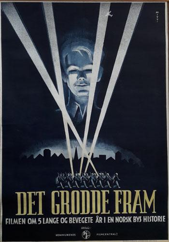 DET GRODDE FRAM.  Filmen om 5 lange og bevegede år i en norsk bys historie.