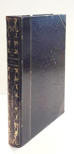 Les Caractéres ou les Moeurs de ce Siécle. Suivis du discours à l'académie et de la traduction de Théophraste.