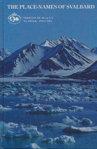 THE PLACE-NAMES OF SVALBARD.  + Supplement I to The Place-Names of Svalbard dealing with the new names 1935-55 by Anders K. Orvin.