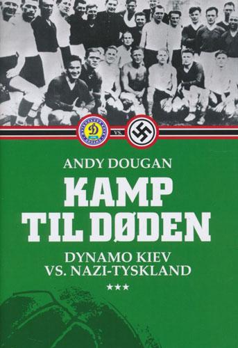 Kamp til døden. Dynamo Kiev vs. Nazi-Tyskland.