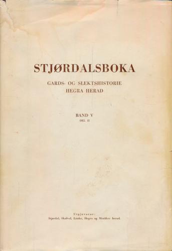 STJØRDALSBOKA.  Band V. Del II. Gards- og slektshistorie Hegra herad.