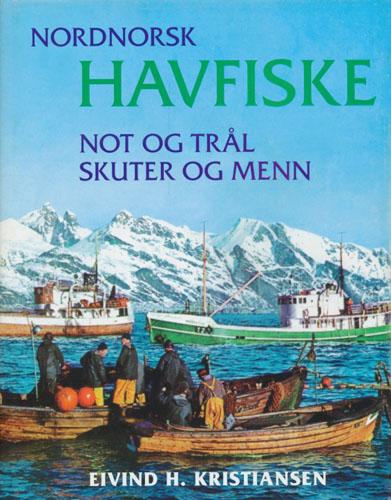 Nordnorsk havfiske. Not og trål - skuter og menn.