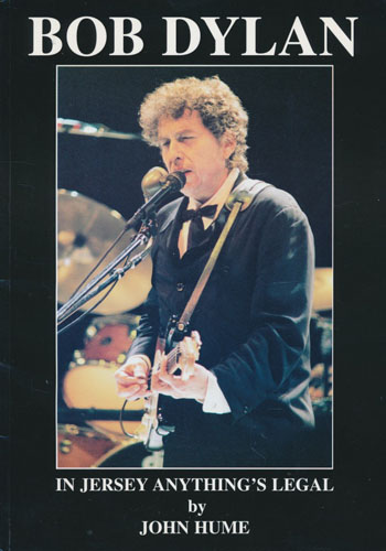 (DYLAN, BOB) In Jersey Anything's Legal (As long as you don't get caught!). Bob Dylan in the USA and Canada 1986-1998.