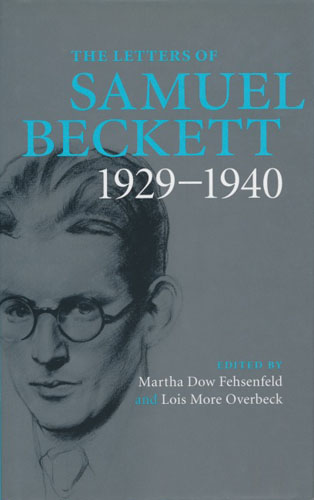 The Letters of Samuel Beckett. Vol I: 1929-1940.