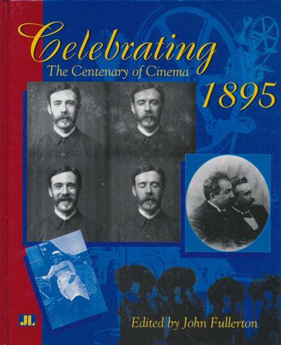 Celebrating 1895. The Centenary of Cinema.