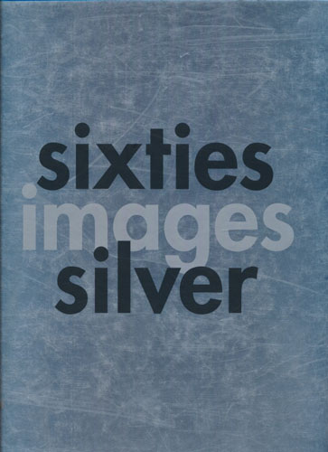 Sixties Images Silver: Twenty-five Photographs from The Sixties.