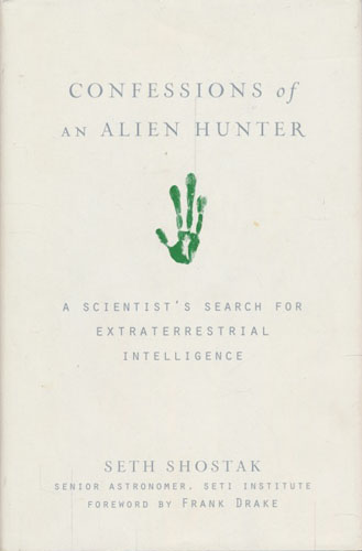 Confessions of an Alien Hunter. A Scientist's Search for Extraterrestial Intelligence.