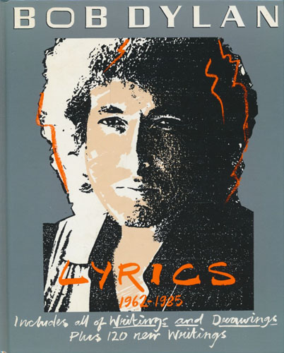 Lyrics 1962-1985. Includes all of Writings and Drawings plus 120 new writings.