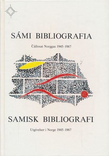 Sámi bibliografia. Cállosat Norggas 1945-1987. / Samisk bibliografi. Utgivelser i Norge 1945-1987.  Redaksjon: Anders Løøv og Eva Akselsen.