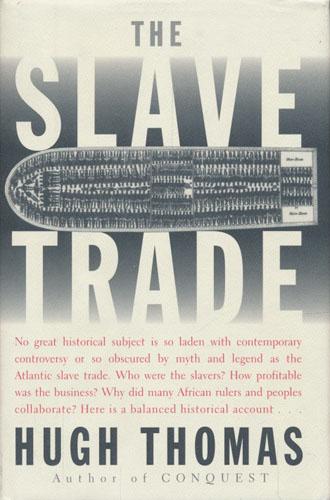 (SLAVERI) The Slave Trade. The Story of the Atlantic Slave Trade: 1440-1870.