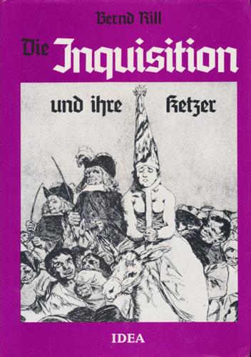 Die Inquisition und ihre Ketzer.
