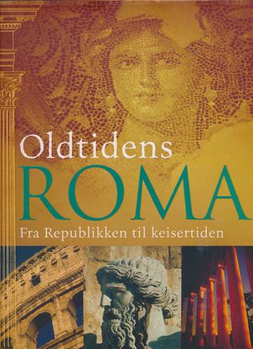Oldtidens Roma. Fra republikk til keiserdømme.