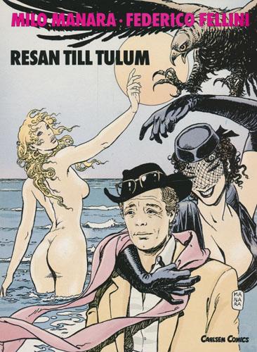 Resen till Tulum. Efter en oinspelad film avFederico Fellini.