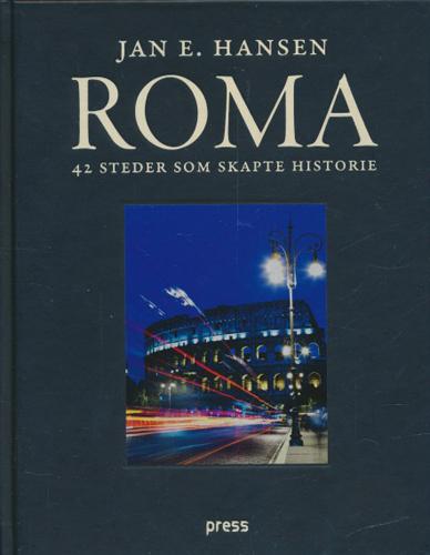 Roma. 42 steder som skapte historie.