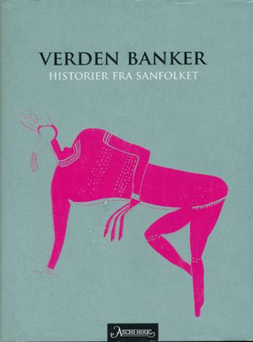 Verden banker. Historier fra Sanfolket.
