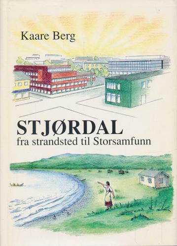 Stjørdal. Fra strandsted til Storsamfunn. Bind I.