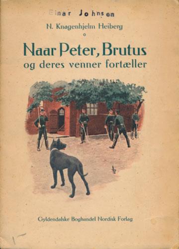 Naar Peter, Brutus og deres venner fortæller. Med illustrasjoner af A. Bloch og G. Wright.