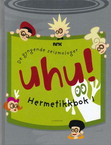 """UHU! Hermetikkbok 1. Skrevet av """"De gyngende seismologer"""". Illustrert av Hilde Jørgenvåg, Birgitte Kolbeinsen og Ole Kaland (foto)."""