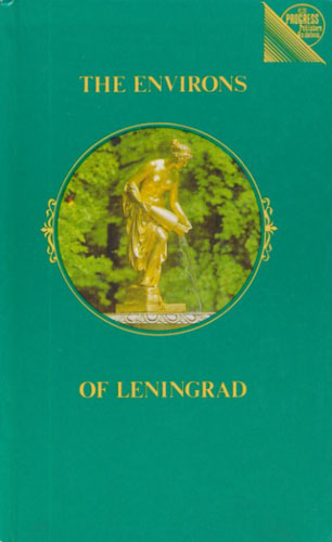 The environs of Leningrad. A guide.
