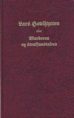 """Lars Hovihytten eller morderen og straffeanstalten av L.M.B Aubert Prof.jur. (Særskilt avtrykk av """"Den norske arbeider"""")."""
