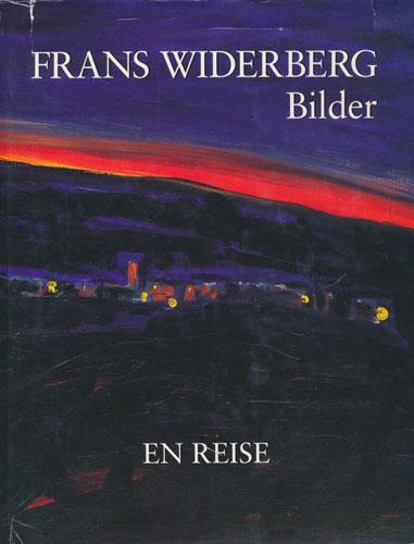(WIDERBERG, FRANS) Frans Widerberg. Bilder. En reise. Idé og opplegg Øivind Pedersen.