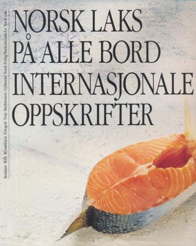 Norsk laks på alle bord. Internasjonale oppskrifter.