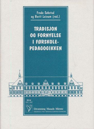 Tradisjon og fornyelse i førskolepedagogikken.