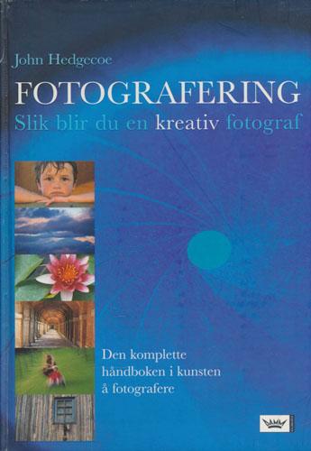 (FOTO) Fotografering. Slik blir du en kreativ fotograf.
