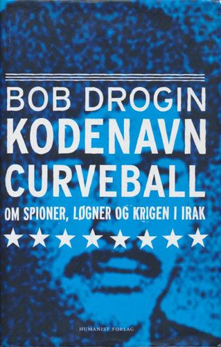 Kodenavn Curveball. Om spioner, løgner og krigen i Irak.