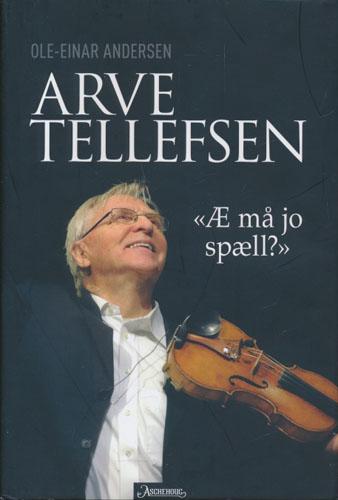 """(TELLEFSEN, ARVE) Arve Tellefsen. """"Æ må jo spæll""""."""